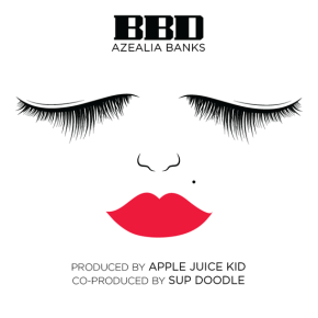 "New Music: Azealia Banks – ""BBD"""